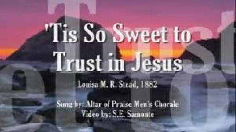'Tis So Sweet to Trust in Jesus - Classical Hymns