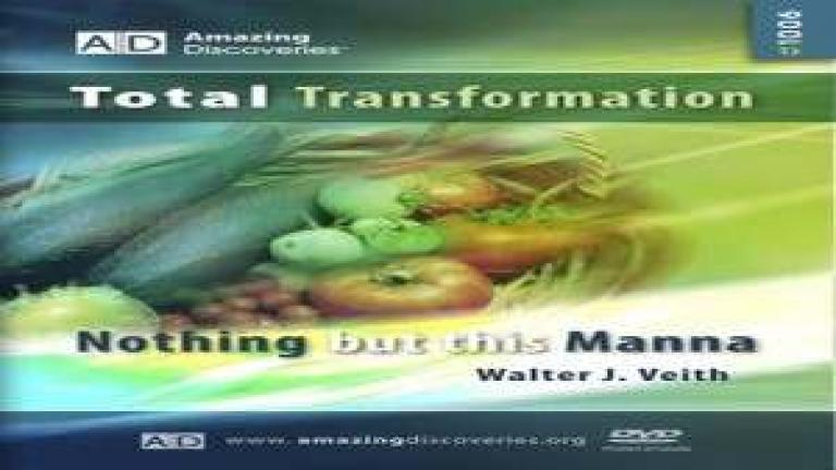 6/18 - Nothing But this Manna / Total Transformation - Walter Veith
