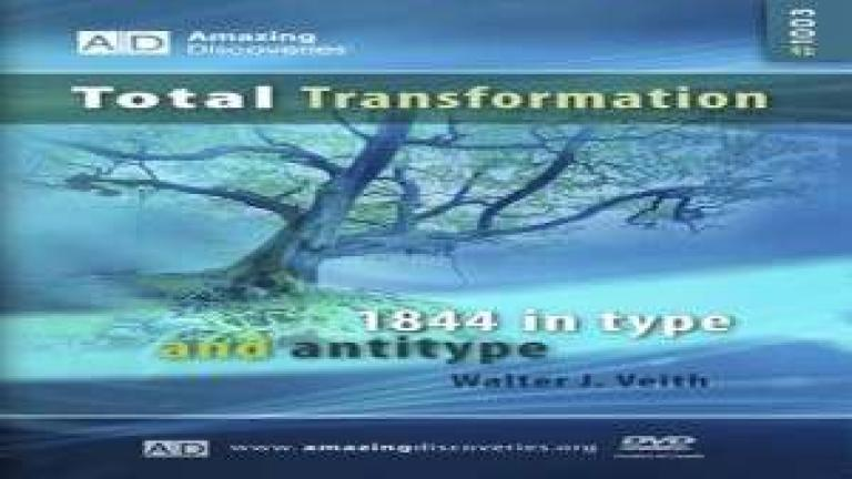 3/18 - 1844 in Type and Antitype / Total Transformation - Walter Veith