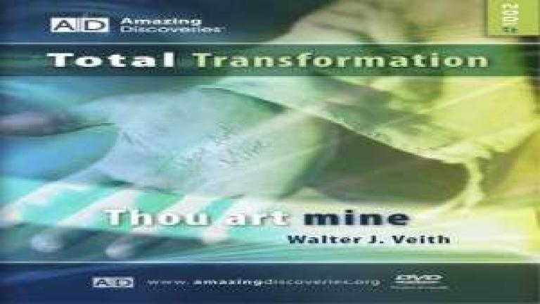2/18 - Thou Art Mine / Total Transformation - Walter Veith