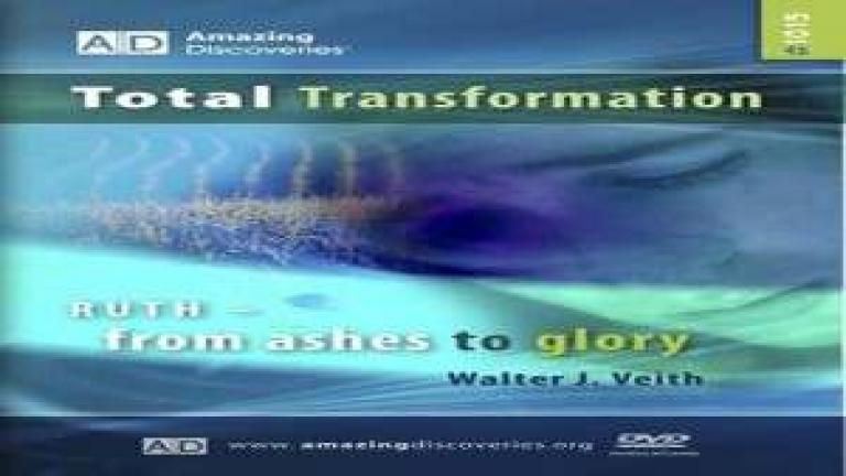 15/18 - Ruth: from Ashes to Glory / Total Transformation - Walter Veith