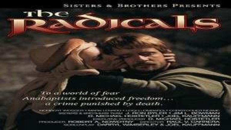 The Radicals - The Story of Anabaptists