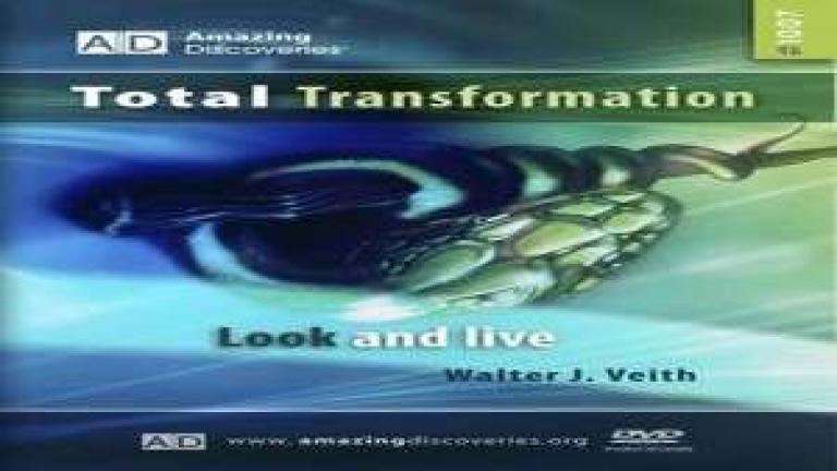 7/18 - Look and Live / Total Transformation - Walter Veith