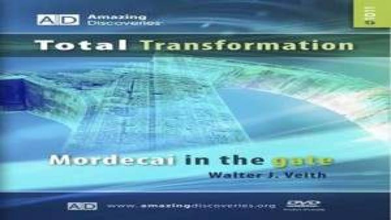11/18 - Mordecai in the Gate / Total Transformation - Walter Veith