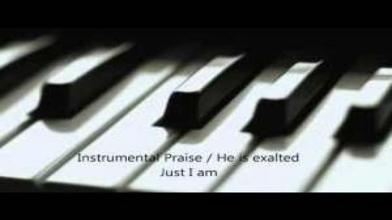 Just I am - Instrumental Praise / He is exalted