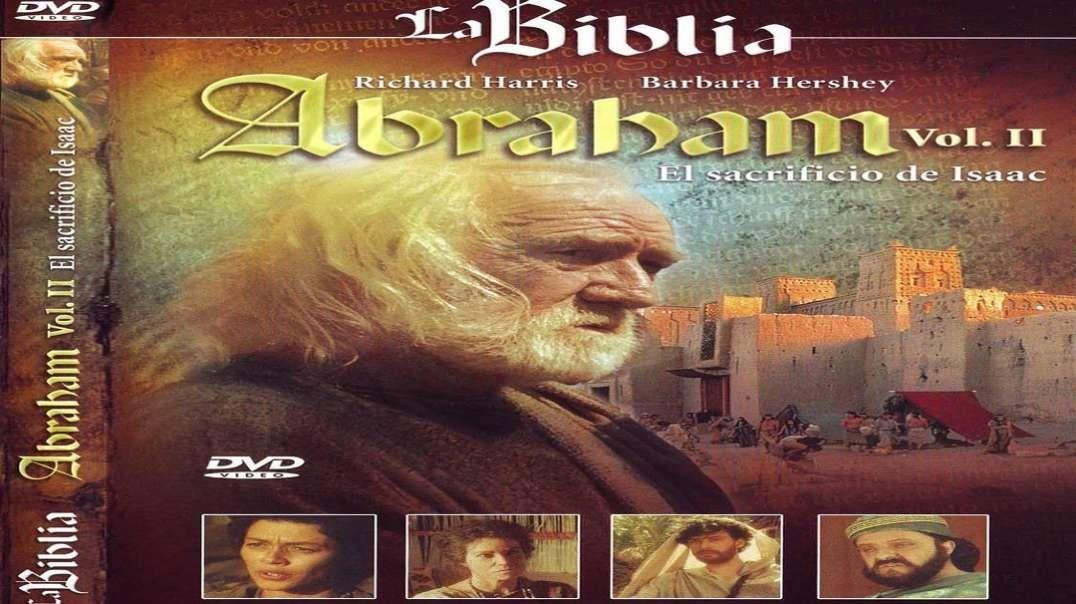 La Biblia - Abraham Vol 2 - El Sacrificio de Isaac | Pelicula Cristiana