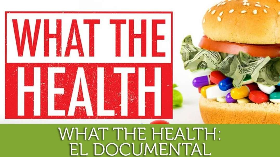 What the Health (subtitulado) - Que Salud | Documental sobre salud y nutricion