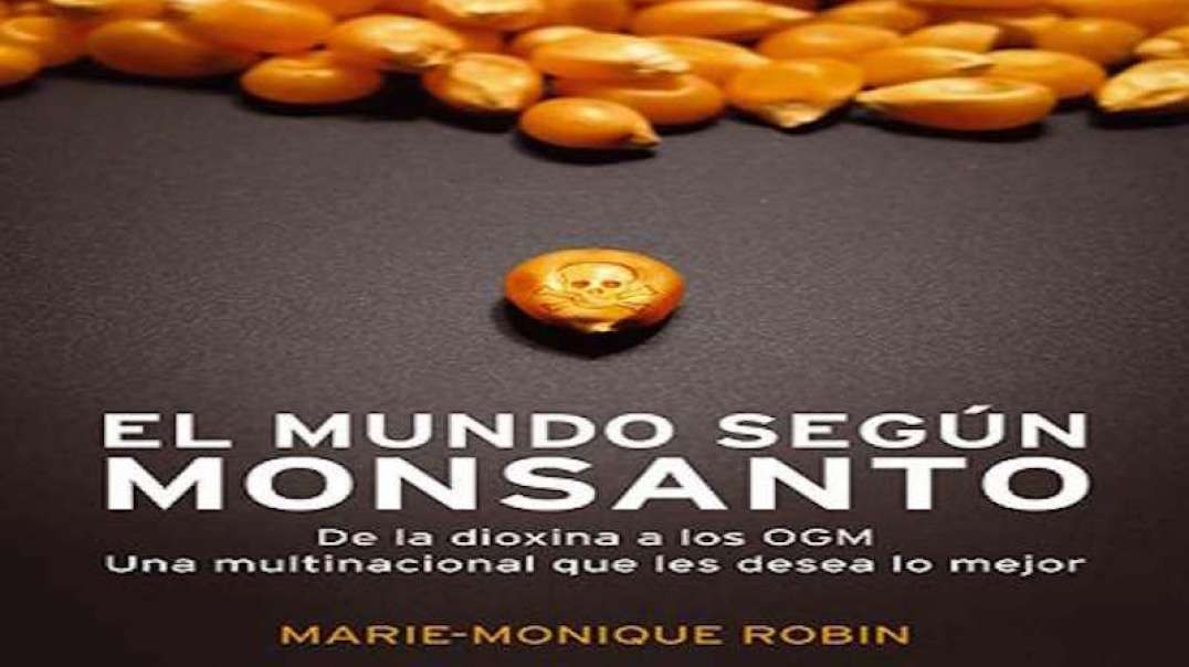 El Mundo segun Monsanto | Documental Salud