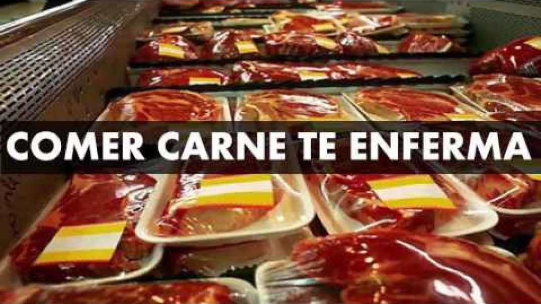 Comer Carne te Enferma - El Documental