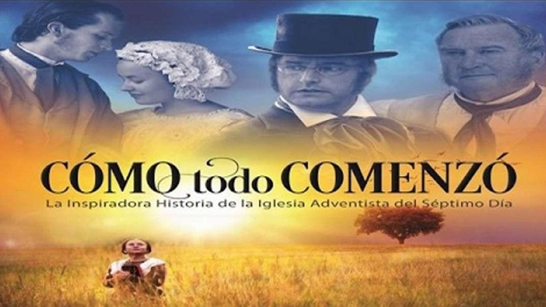 Como todo comenzo (Completa) | Dilo al Mundo - La historia de la Iglesia Adventista Calidad HD 1080