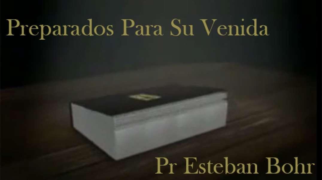 3/7 Un Oasis en el Tiempo | Serie Preparados para Su Venida - Pr Esteban Bohr