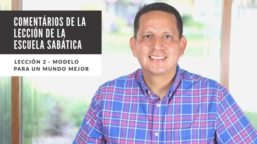 Lección 2: Modelo para un mundo mejor - Ptr. Ruben Bullón