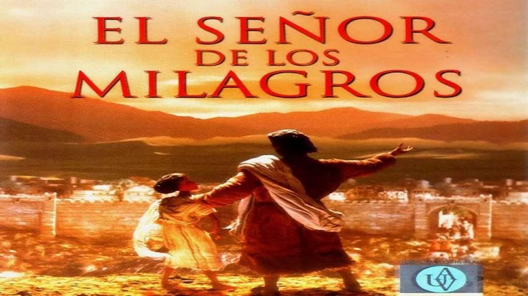 El Señor De Los Milagros - Pelicula Cristiana