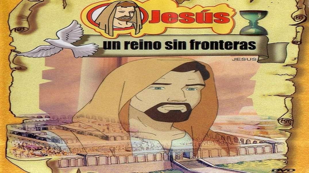 Jesus, Un Reino Sin Fronteras Pelicula Animada Películas De Jesús Muñequitos