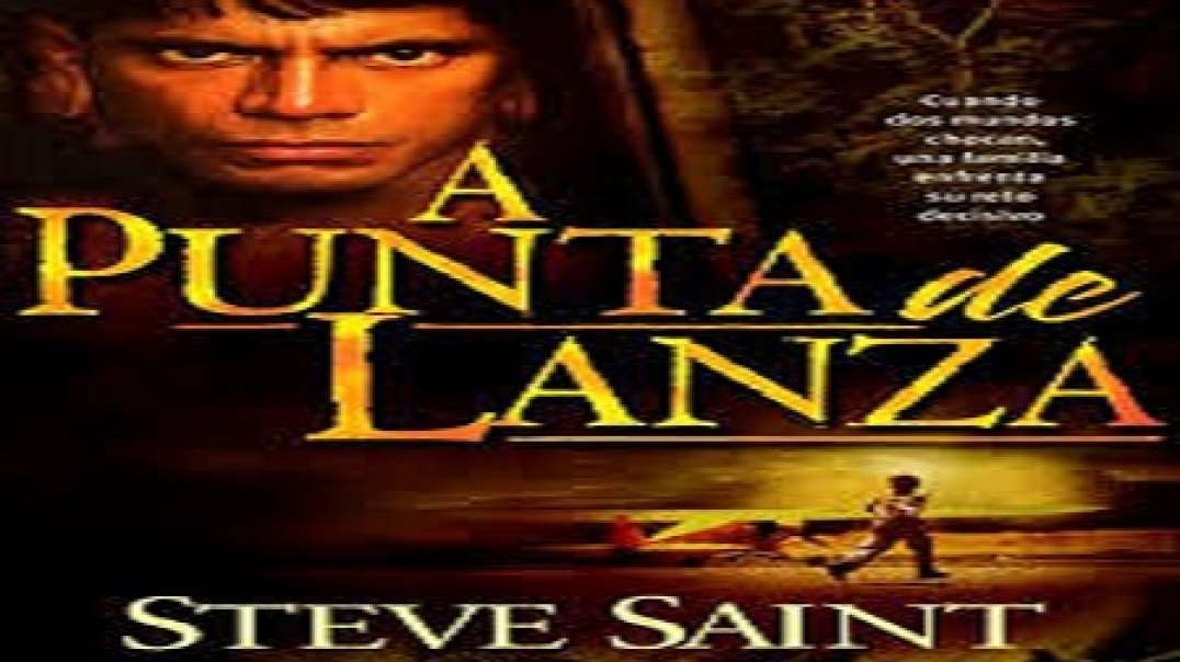 A Punta de Lanza - End of the Spear | Pelicula