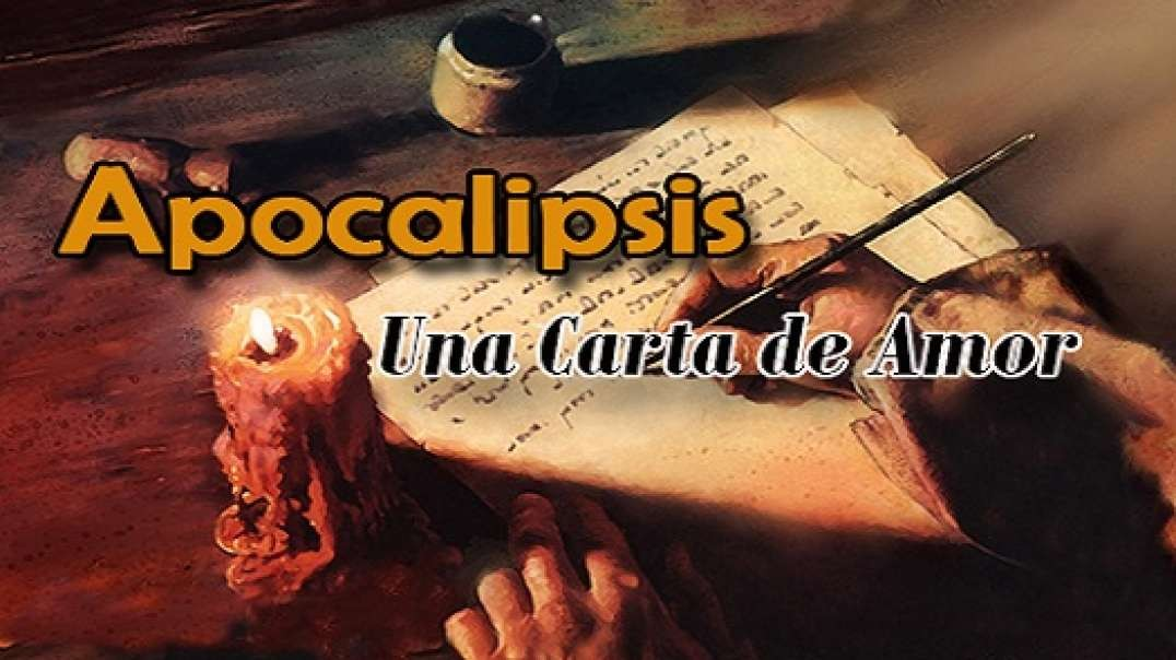 13/17 Apocalipsis: Una Carta de Amor - El Quinto Jinete Cabalga Hacia la Tierra - Alberto Lascarro H
