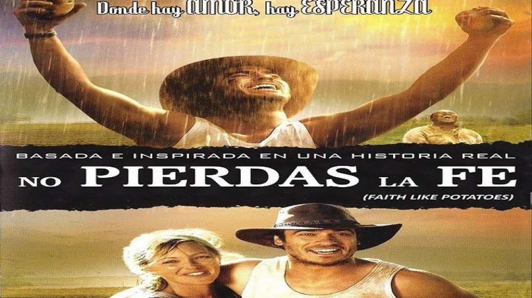 No Pierdas la Fe | Pelicula - Faith Like Potatoes - Confianza en La Cosecha