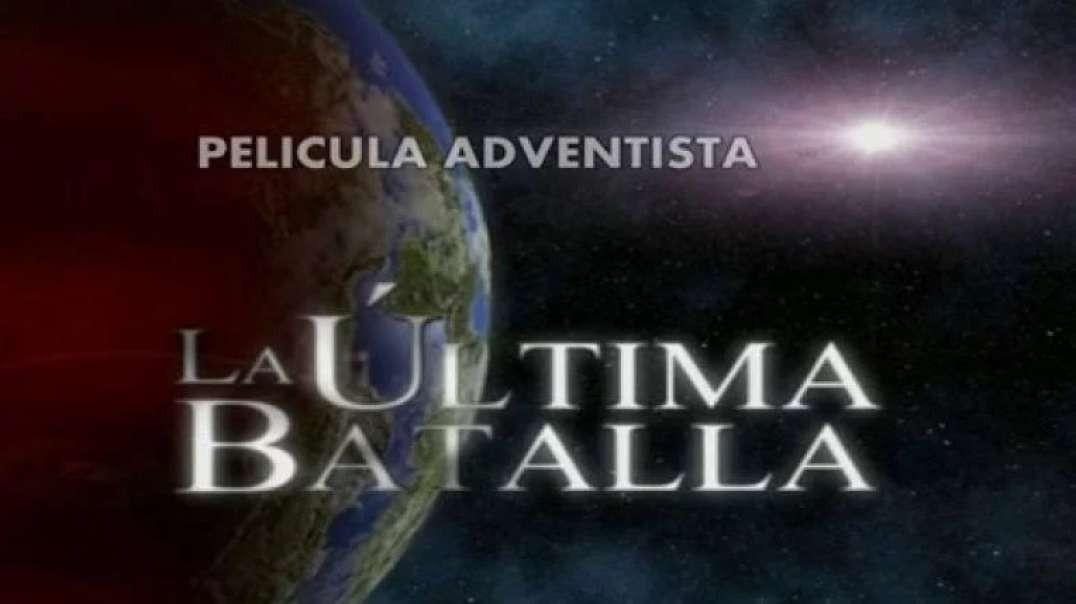 La Ultima Batalla | Pelicula - El Fin del Tiempo