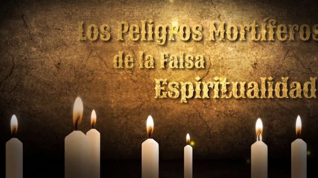 7/12 Los Peligros Mortiferos de la Falsa Espiritualidad - Pr Esteban Bohr