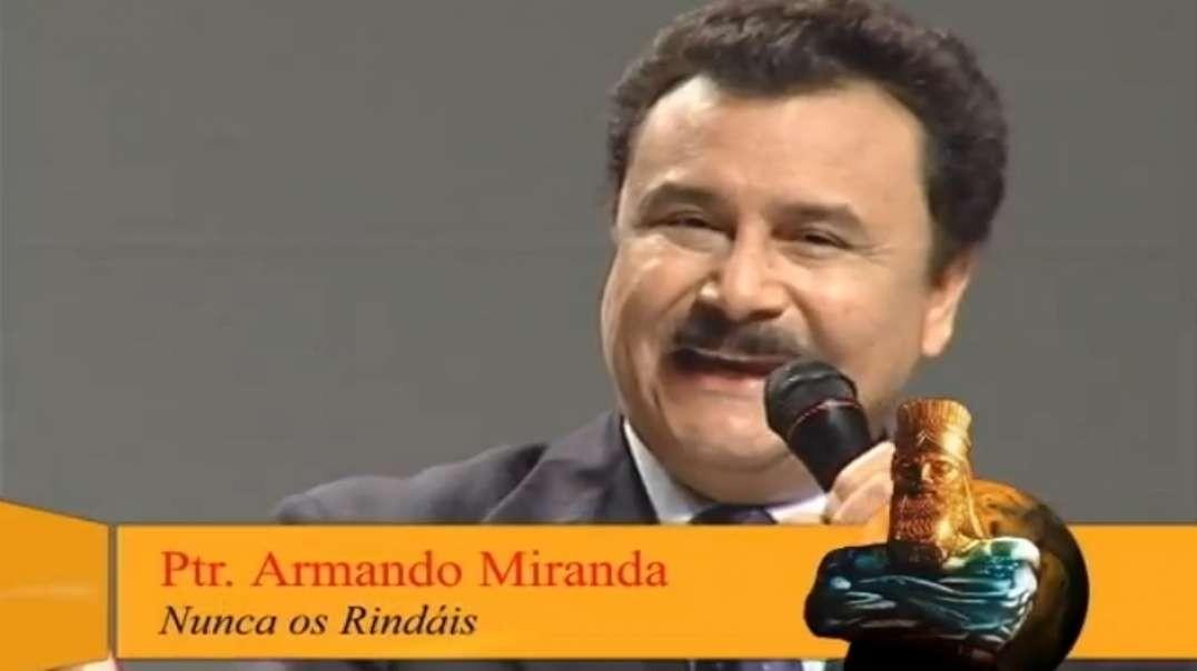 Nunca os rindais | Armando Miranda