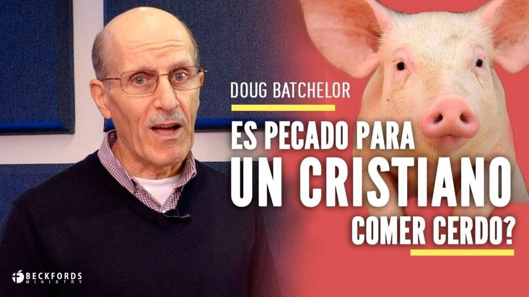 ¿Es pecado para un cristiano comer cerdo? | Doug Batchelor - Doblado Espanol - 2019 Amazing Facts