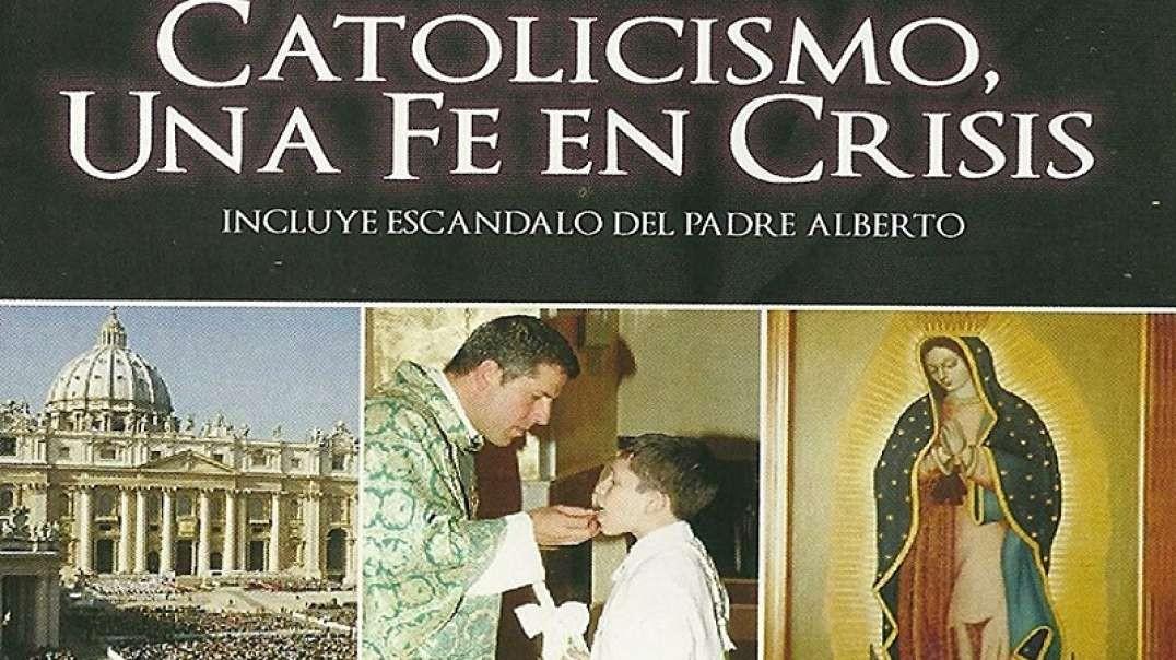El Catolicismo Una Fe En Crisis - Documental Cristiano