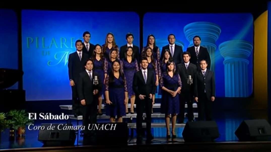 El Sabado | Pilares de Nuestra Fe - Coro UNACH 2012