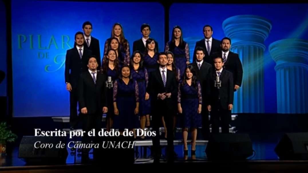 Escrita por el dedo de Dios | Pilares de nuestra Fe - Coro UNACH 2012