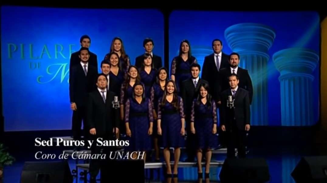 Sed pues perfectos | Pilares de nuestra Fe - Coro UNACH 2012