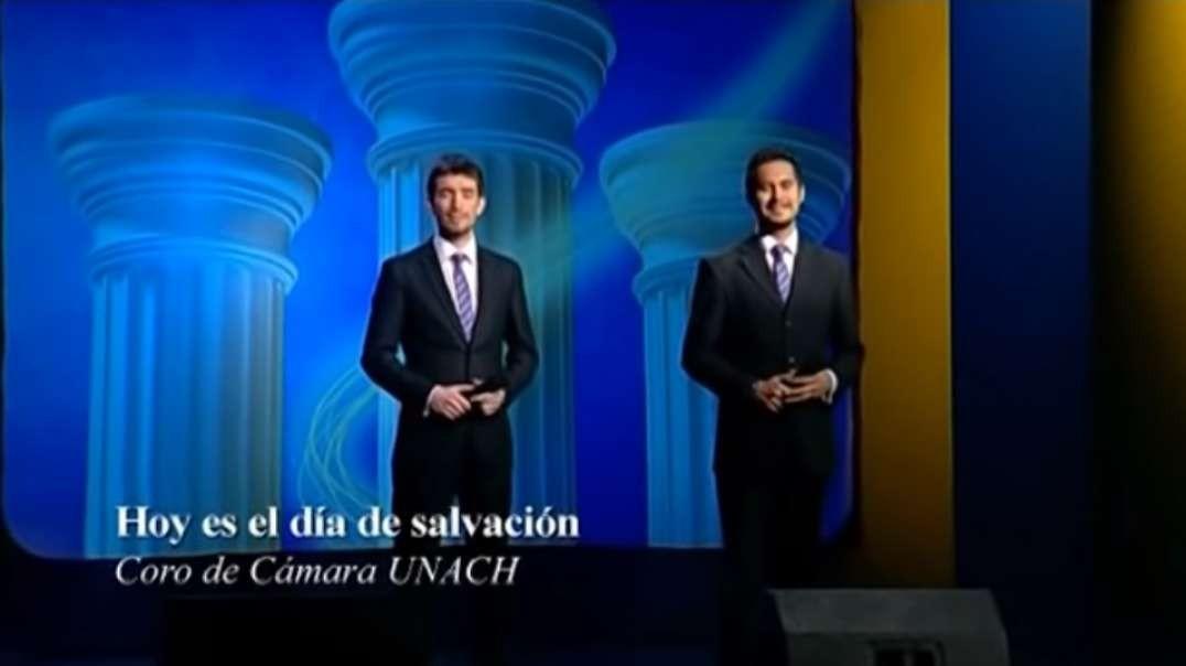 Hoy es el dia de Salvacion | Pilares de la fe - Coro de Camara UNACH 2012