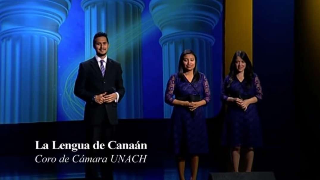 Lengua de Canaan | Pilares de nuestra fe - Coro UNACH 2012