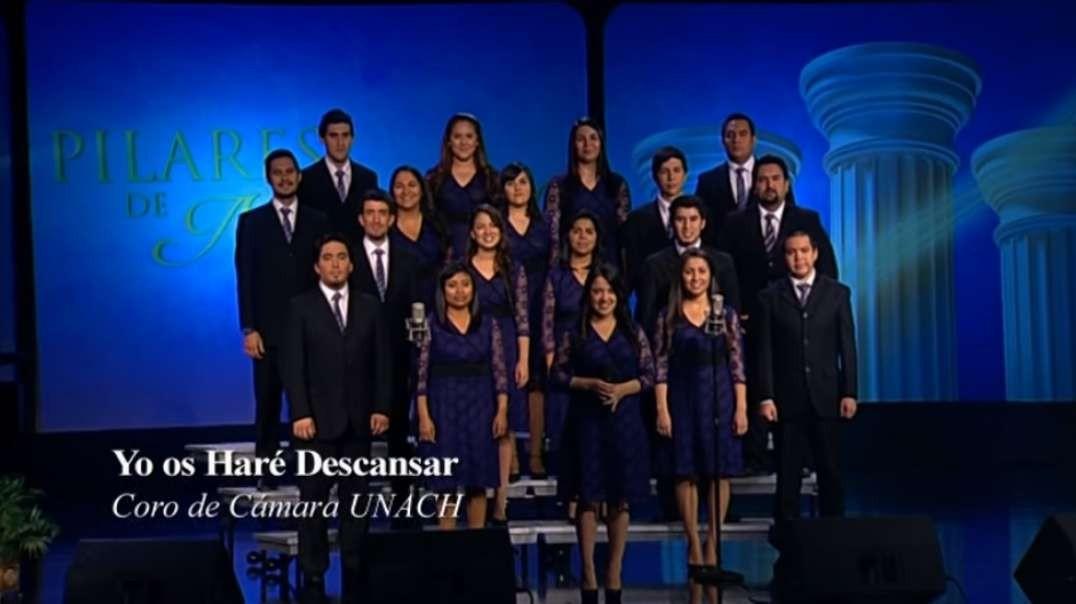 Yo os hare descansar | Pilares de Nuestra Fe - Coro UNACH 2012