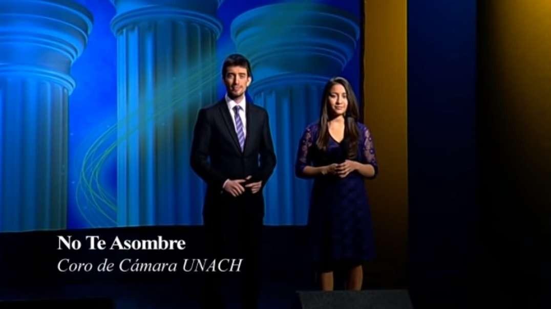 No te asombre | Pilares de nuestra Fe - Coro UNACH 2012