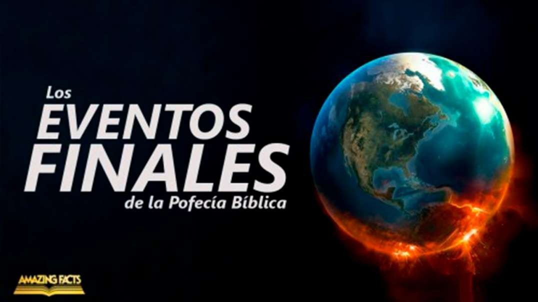 Eventos Finales - La Segunda Venida de Cristo | Documental by Doug Batchelor