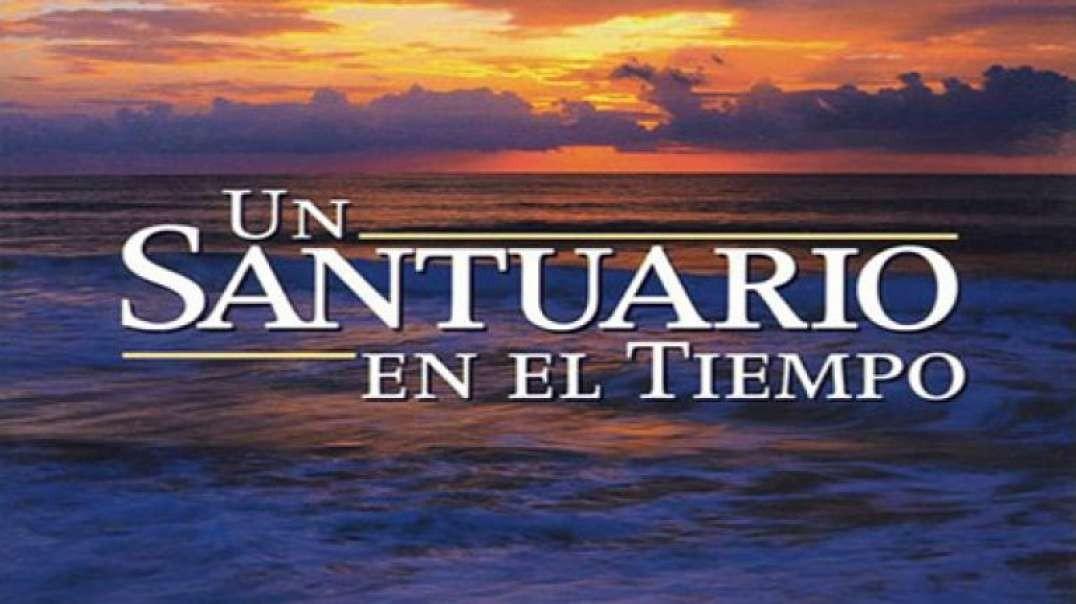 5/5 El Septimo Dia - Sabado Biblico | Serie Un Santuario en el Tiempo