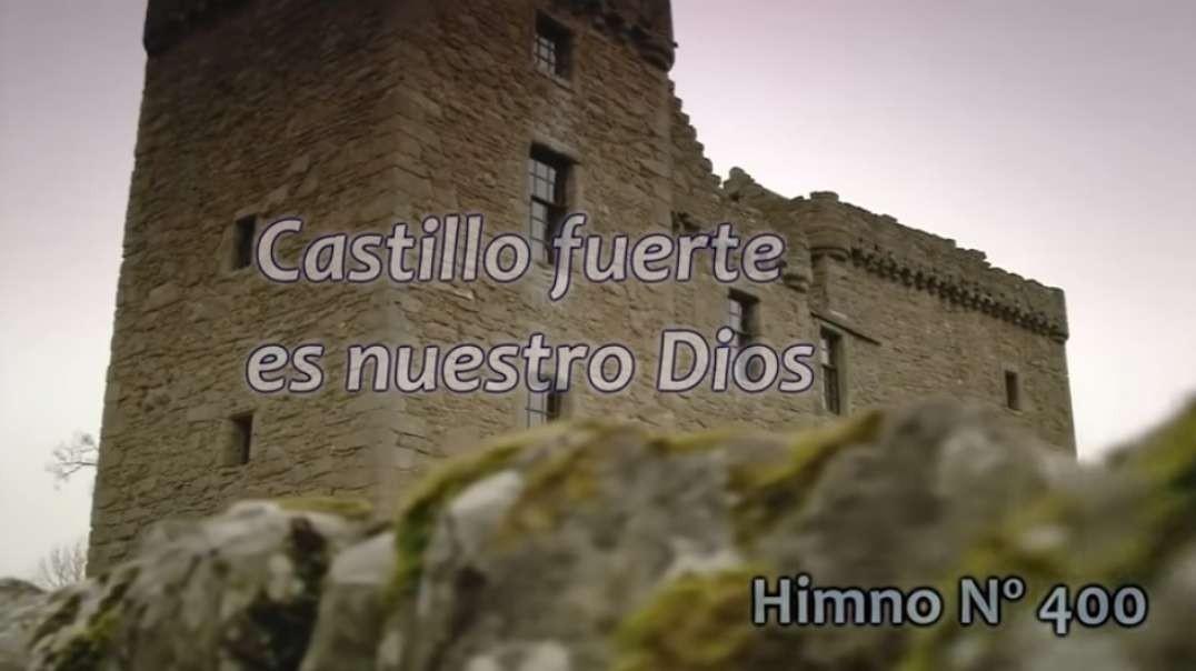 Himno No 400 | Castillo fuerte es nuestro Dios