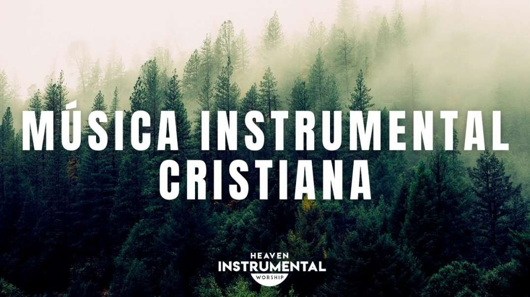 Musica Cristiana Instrumental /  Tiempo Con Dios / Descanso Espiritual | Heaven Instrumental