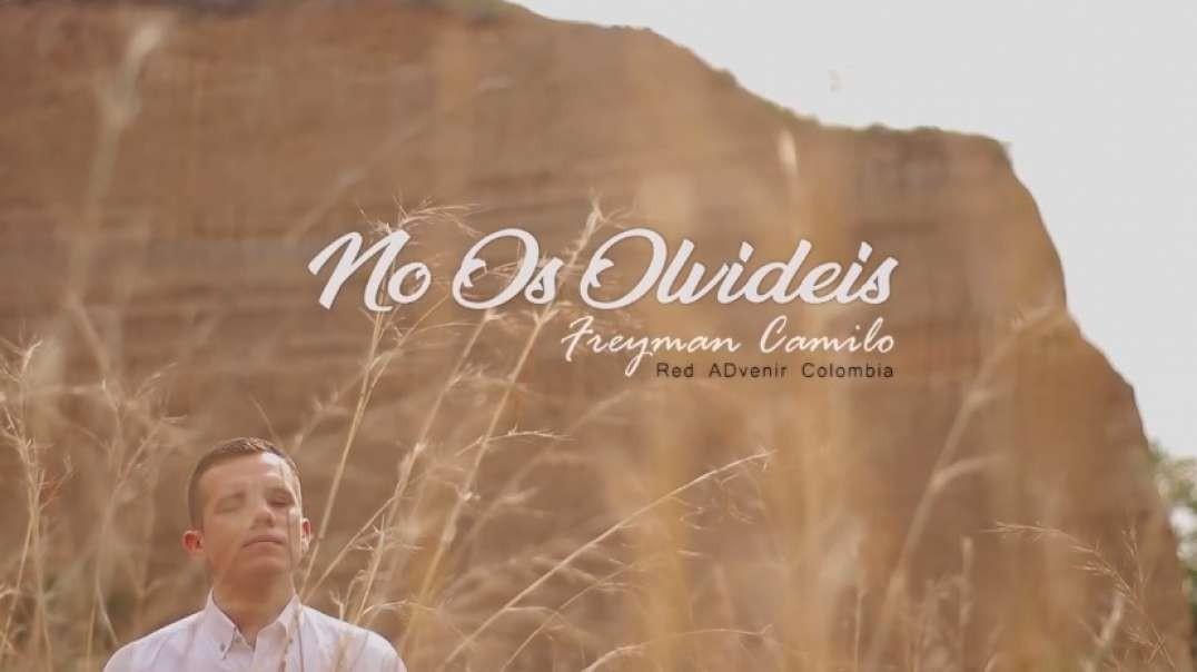 No Os Olvideis | Freyman Camilo