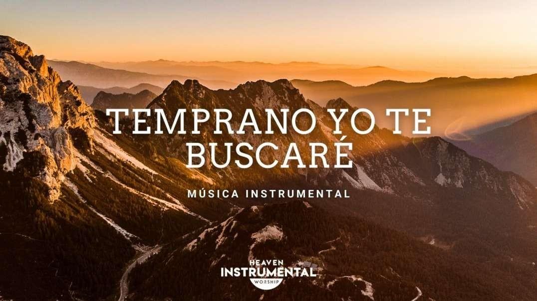 Temprano Yo Te Buscare / Melodias Relajantes / Descanso y Paz | Heaven Instrumental