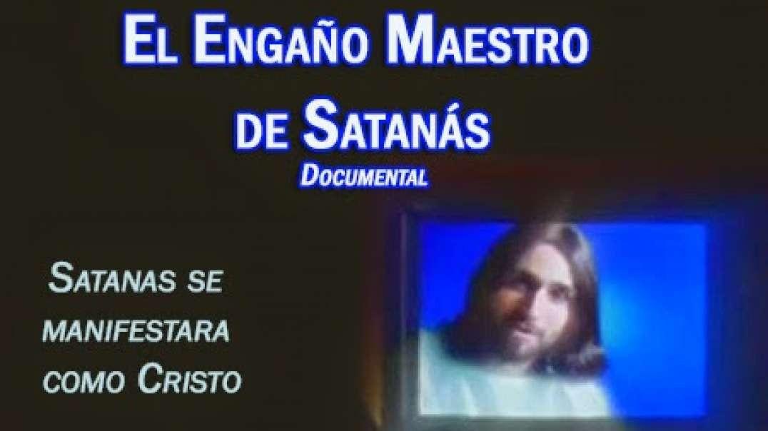 El Engaño Maestro De Satanas - Documental Cristiano
